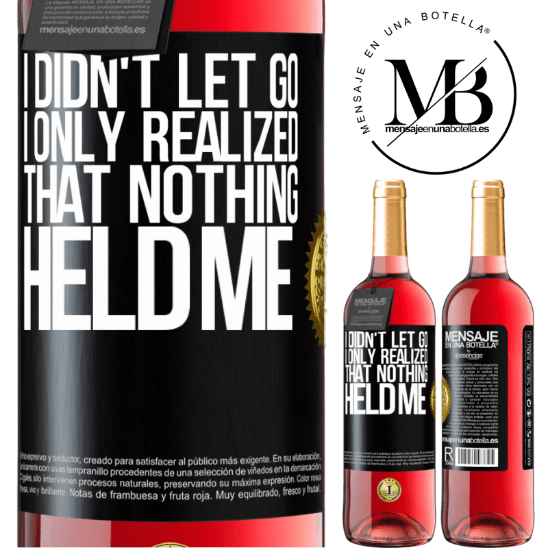 24,95 € Free Shipping | Rosé Wine ROSÉ Edition I didn't let go, I only realized that nothing held me Black Label. Customizable label Young wine Harvest 2020 Tempranillo