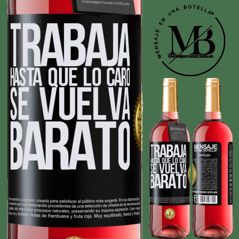 24,95 € Envoi gratuit | Vin rosé Édition ROSÉ Travailler jusqu'à ce que le cher devienne bon marché Étiquette Noire. Étiquette personnalisable Vin jeune Récolte 2020 Tempranillo