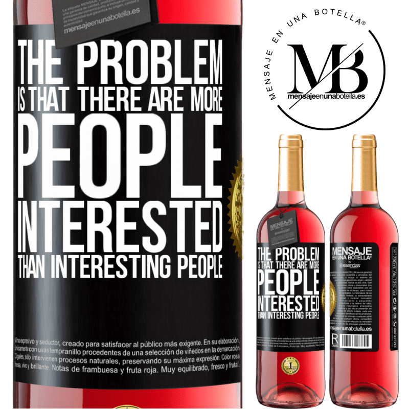 24,95 € Free Shipping   Rosé Wine ROSÉ Edition The problem is that there are more people interested than interesting people Black Label. Customizable label Young wine Harvest 2020 Tempranillo