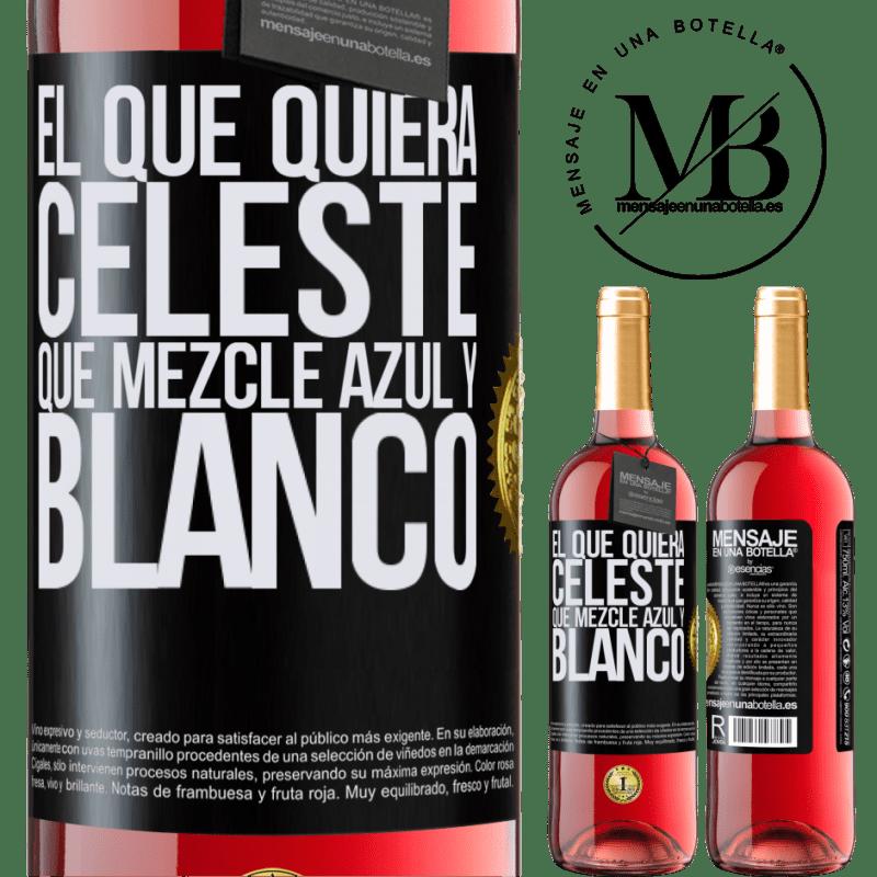 24,95 € Envoi gratuit | Vin rosé Édition ROSÉ Celui qui veut bleu clair, mélange bleu et blanc Étiquette Noire. Étiquette personnalisable Vin jeune Récolte 2020 Tempranillo