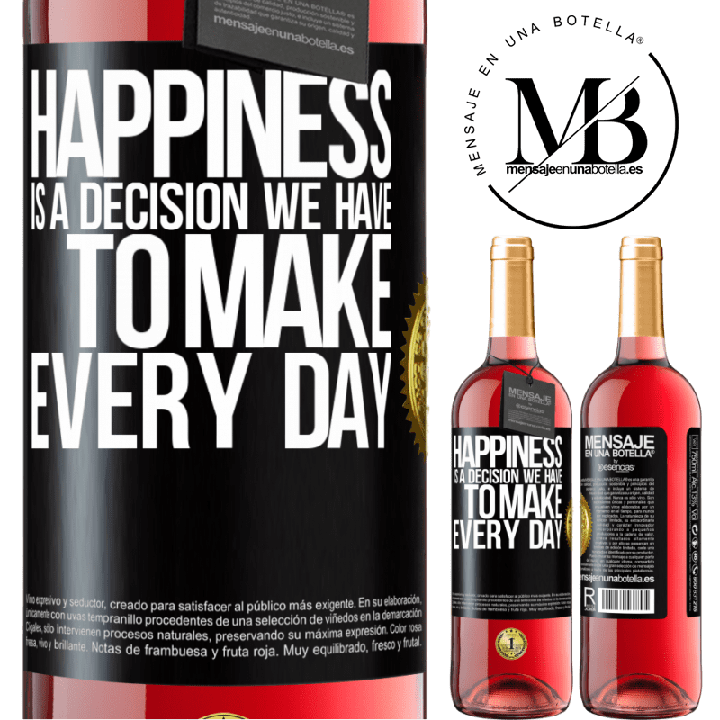 24,95 € Free Shipping | Rosé Wine ROSÉ Edition Happiness is a decision we have to make every day Black Label. Customizable label Young wine Harvest 2020 Tempranillo