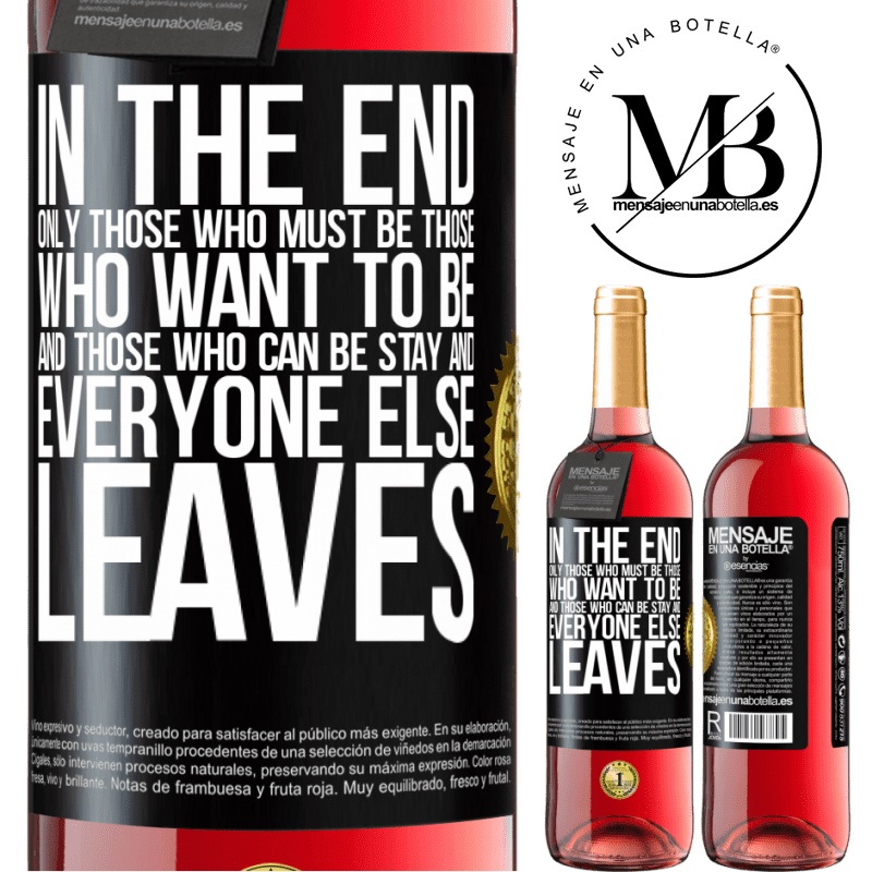 24,95 € Free Shipping | Rosé Wine ROSÉ Edition In the end, only those who must be, those who want to be and those who can be stay. And everyone else leaves Black Label. Customizable label Young wine Harvest 2020 Tempranillo