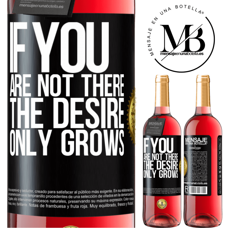 24,95 € Free Shipping   Rosé Wine ROSÉ Edition If you are not there, the desire only grows Black Label. Customizable label Young wine Harvest 2020 Tempranillo