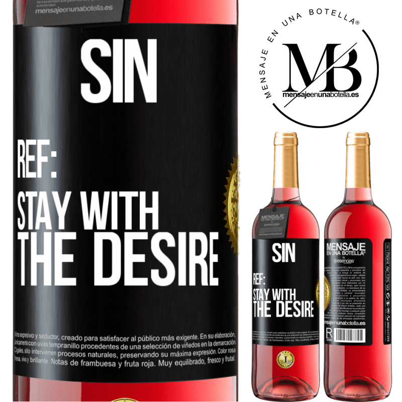 24,95 € Free Shipping | Rosé Wine ROSÉ Edition Sin. Ref: stay with the desire Black Label. Customizable label Young wine Harvest 2020 Tempranillo