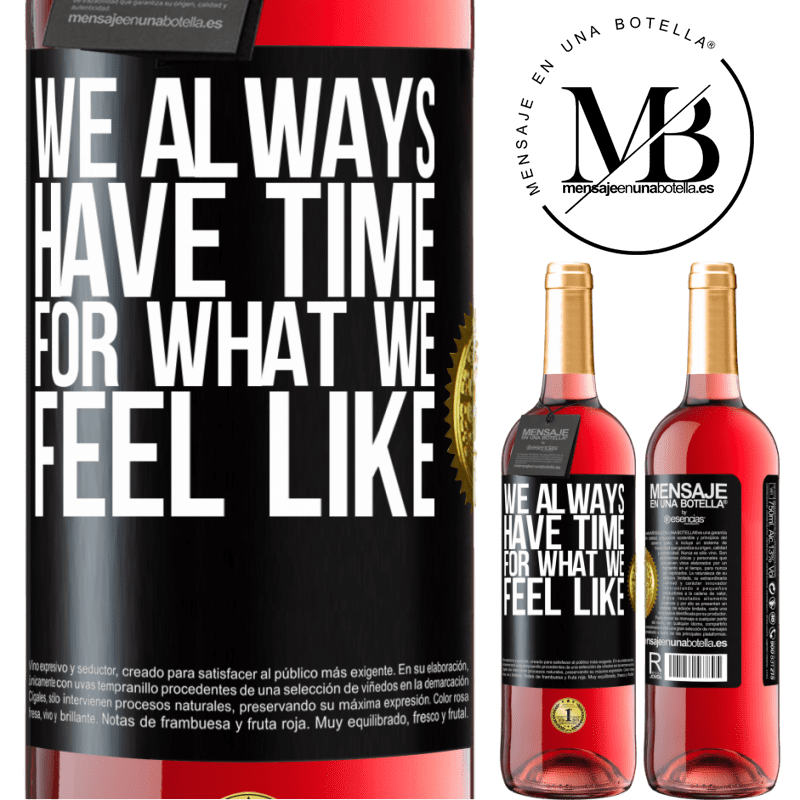 24,95 € Free Shipping | Rosé Wine ROSÉ Edition We always have time for what we feel like Black Label. Customizable label Young wine Harvest 2020 Tempranillo