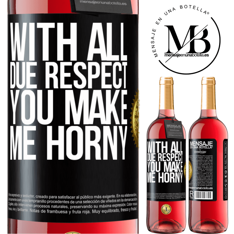 24,95 € Free Shipping | Rosé Wine ROSÉ Edition With all due respect, you make me horny Black Label. Customizable label Young wine Harvest 2020 Tempranillo