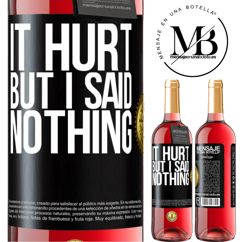 24,95 € Free Shipping | Rosé Wine ROSÉ Edition It hurt, but I said nothing Black Label. Customizable label Young wine Harvest 2020 Tempranillo