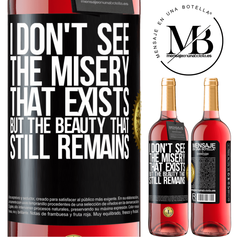24,95 € Free Shipping   Rosé Wine ROSÉ Edition I don't see the misery that exists but the beauty that still remains Black Label. Customizable label Young wine Harvest 2020 Tempranillo