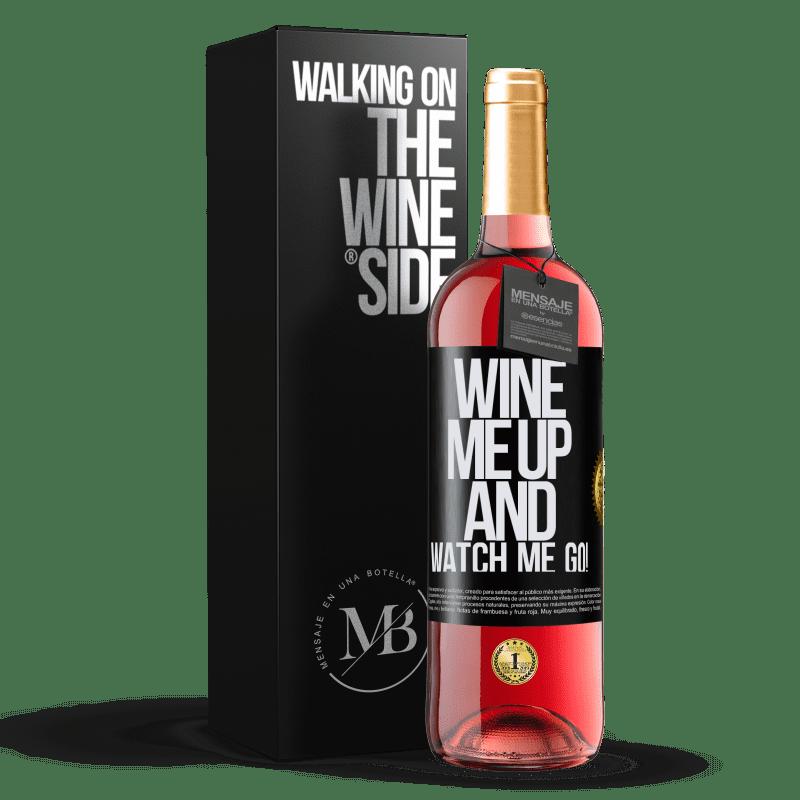 24,95 € Kostenloser Versand   Roséwein ROSÉ Ausgabe Wine me up and watch me go! Schwarzes Etikett. Anpassbares Etikett Junger Wein Ernte 2020 Tempranillo