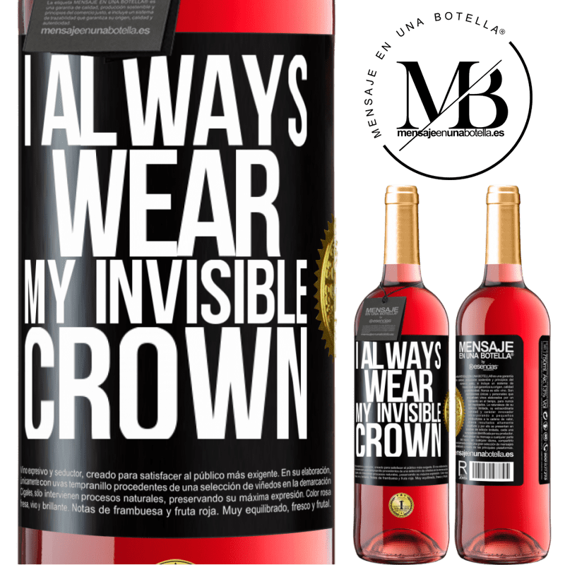 24,95 € Free Shipping   Rosé Wine ROSÉ Edition I always wear my invisible crown Black Label. Customizable label Young wine Harvest 2020 Tempranillo