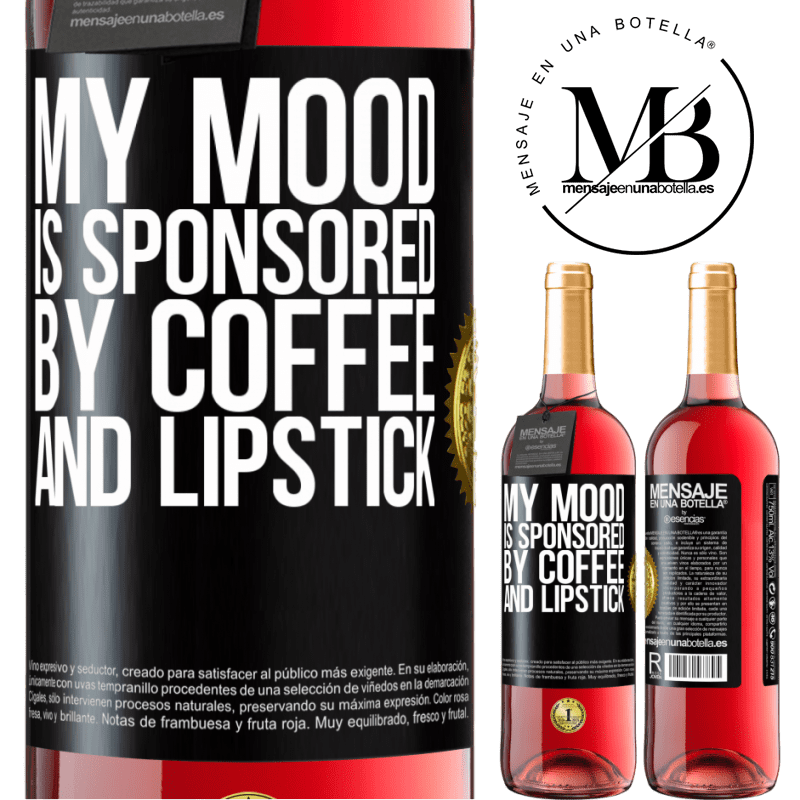 24,95 € Free Shipping   Rosé Wine ROSÉ Edition My mood is sponsored by coffee and lipstick Black Label. Customizable label Young wine Harvest 2020 Tempranillo