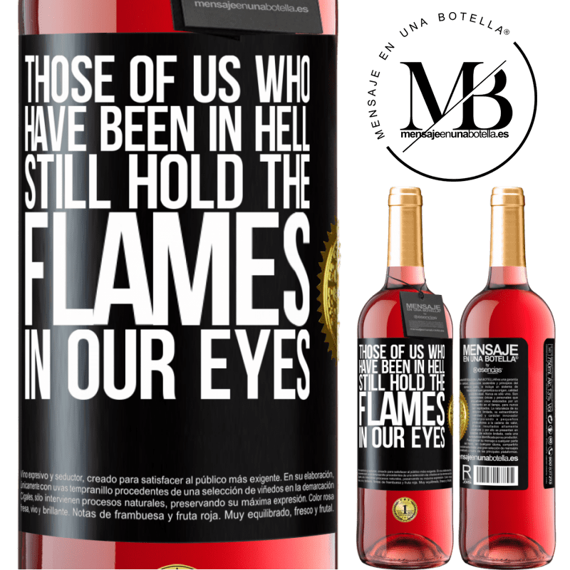 24,95 € Free Shipping | Rosé Wine ROSÉ Edition Those of us who have been in hell still hold the flames in our eyes Black Label. Customizable label Young wine Harvest 2020 Tempranillo
