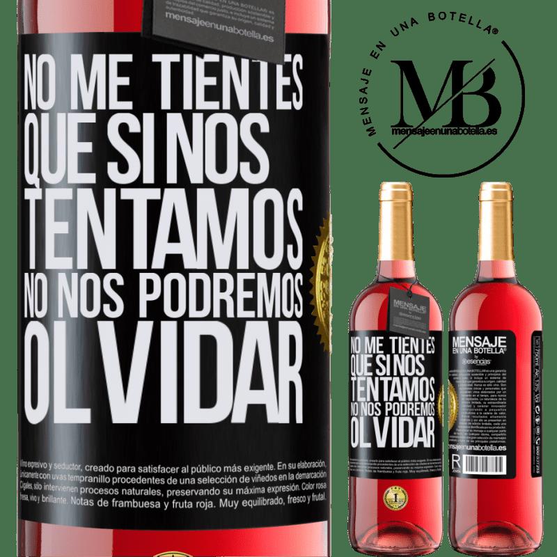 24,95 € Envoi gratuit | Vin rosé Édition ROSÉ Ne me tentez pas, que si nous nous tentons, nous ne pouvons pas oublier Étiquette Noire. Étiquette personnalisable Vin jeune Récolte 2020 Tempranillo