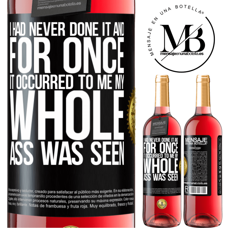 24,95 € Free Shipping | Rosé Wine ROSÉ Edition I had never done it and for once it occurred to me my whole ass was seen Black Label. Customizable label Young wine Harvest 2020 Tempranillo