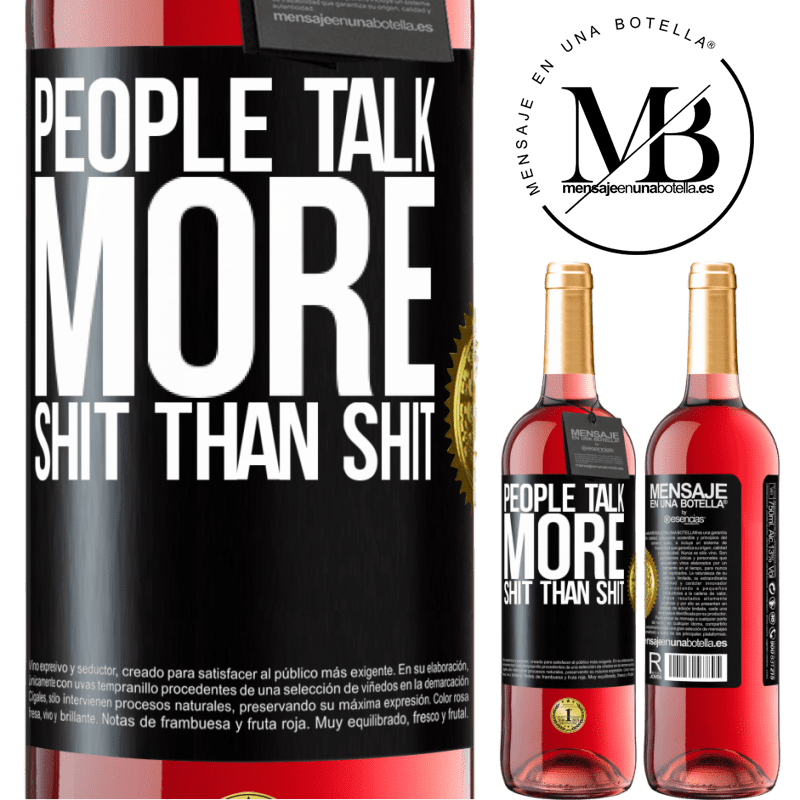 24,95 € Free Shipping | Rosé Wine ROSÉ Edition People talk more shit than shit Black Label. Customizable label Young wine Harvest 2020 Tempranillo