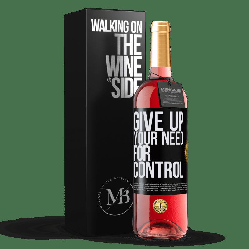24,95 € Kostenloser Versand | Roséwein ROSÉ Ausgabe Give up your need for control Schwarzes Etikett. Anpassbares Etikett Junger Wein Ernte 2020 Tempranillo