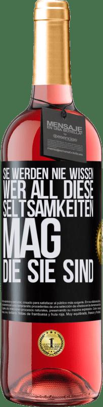 24,95 € Kostenloser Versand | Roséwein ROSÉ Ausgabe Sie werden nie wissen, wer all diese Seltsamkeiten mag, die Sie sind Schwarzes Etikett. Anpassbares Etikett Junger Wein Ernte 2020 Tempranillo