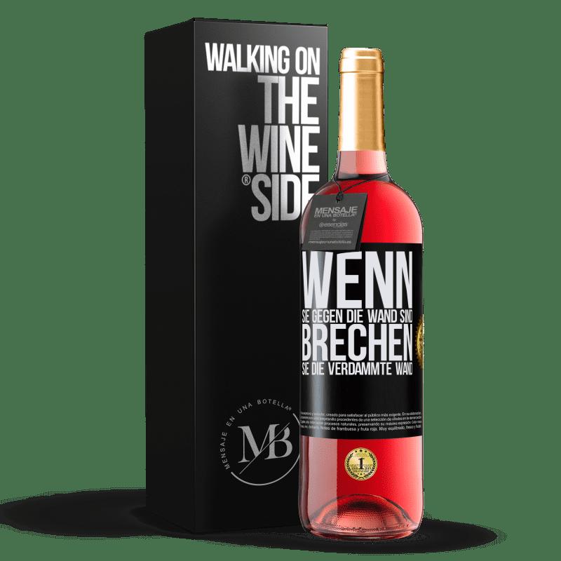 24,95 € Kostenloser Versand | Roséwein ROSÉ Ausgabe Wenn Sie gegen die Wand sind, brechen Sie die verdammte Wand Schwarzes Etikett. Anpassbares Etikett Junger Wein Ernte 2020 Tempranillo