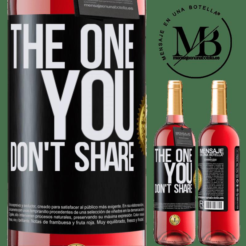24,95 € Envoi gratuit | Vin rosé Édition ROSÉ The one you don't share Étiquette Noire. Étiquette personnalisable Vin jeune Récolte 2020 Tempranillo