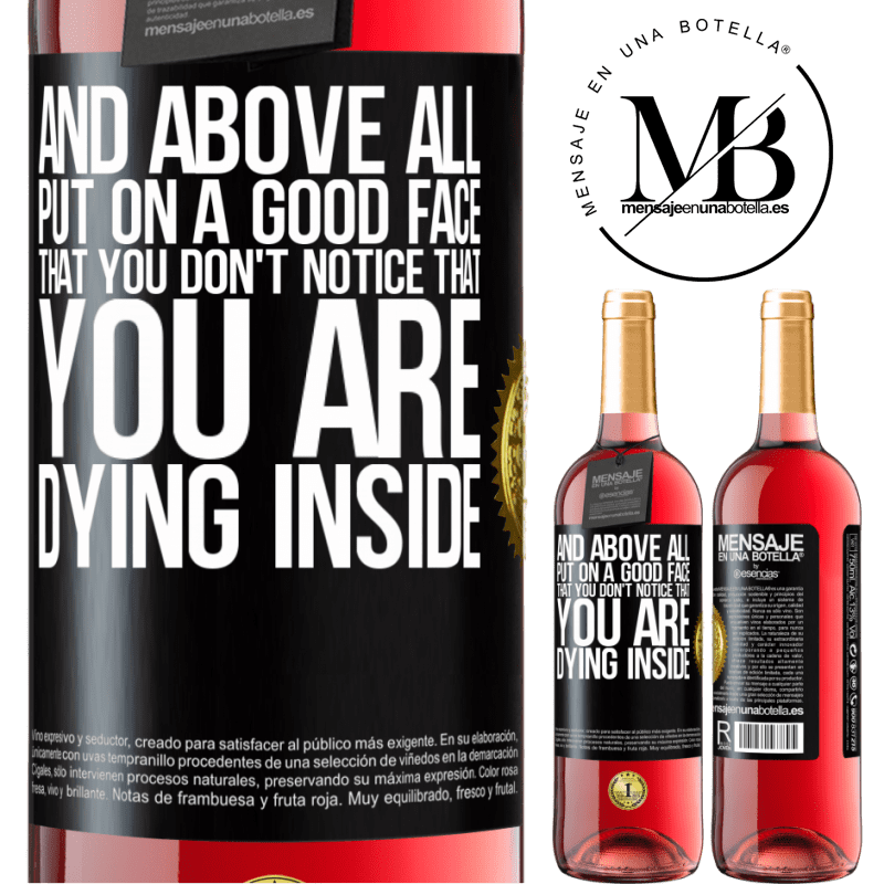 24,95 € Free Shipping | Rosé Wine ROSÉ Edition And above all, put on a good face, that you don't notice that you are dying inside Black Label. Customizable label Young wine Harvest 2020 Tempranillo