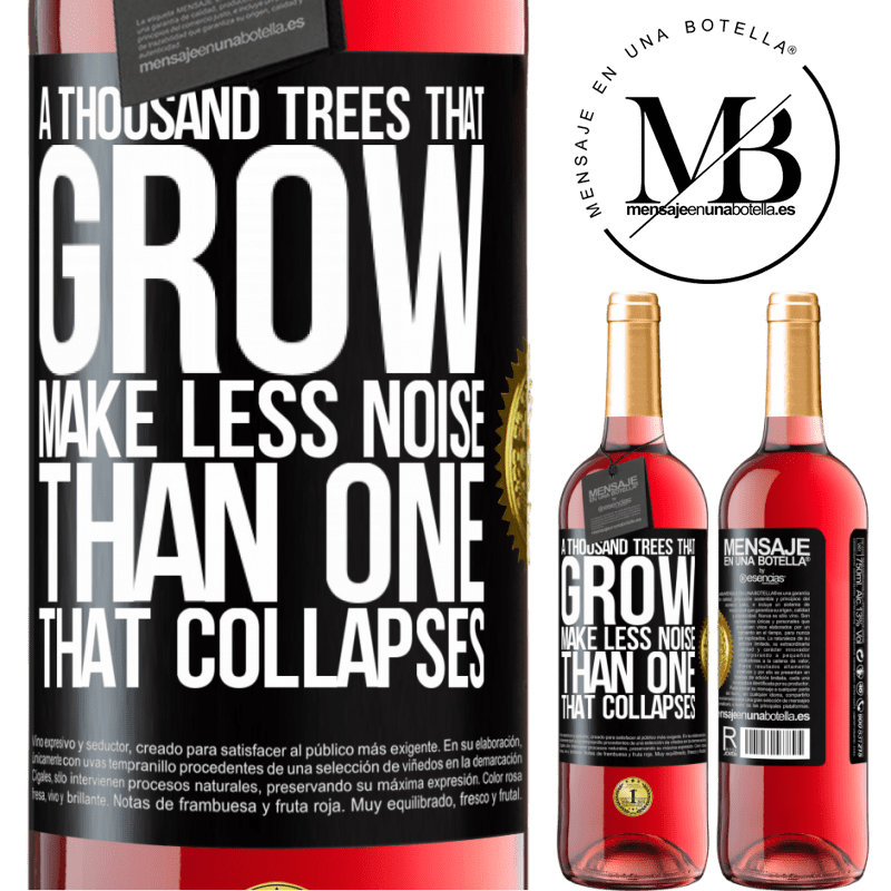 24,95 € Free Shipping | Rosé Wine ROSÉ Edition A thousand trees that grow make less noise than one that collapses Black Label. Customizable label Young wine Harvest 2020 Tempranillo