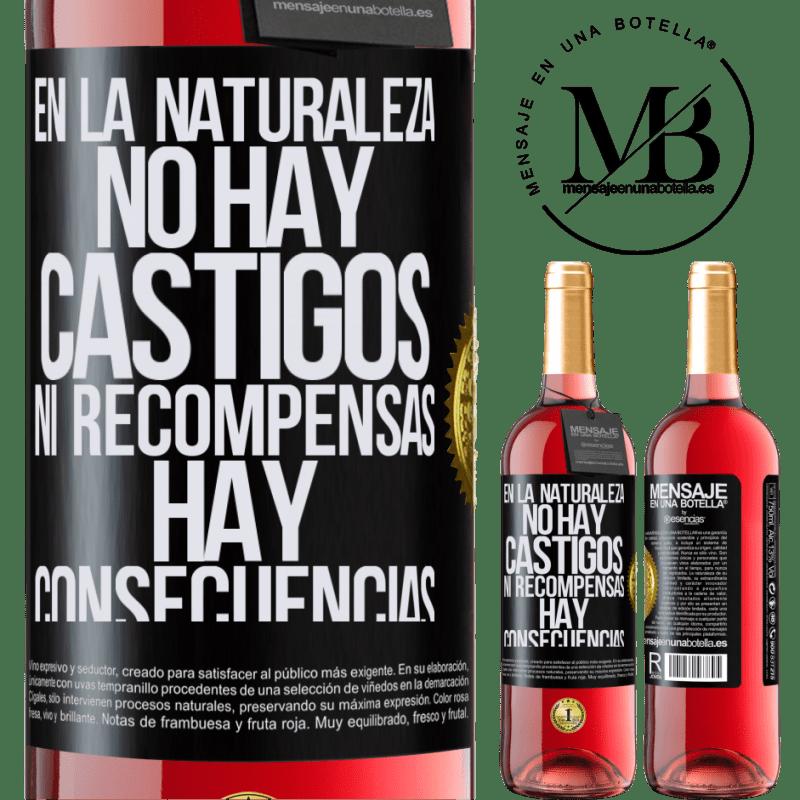 24,95 € Envoi gratuit   Vin rosé Édition ROSÉ Dans la nature, il n'y a pas de punitions ou de récompenses, il y a des conséquences Étiquette Noire. Étiquette personnalisable Vin jeune Récolte 2020 Tempranillo