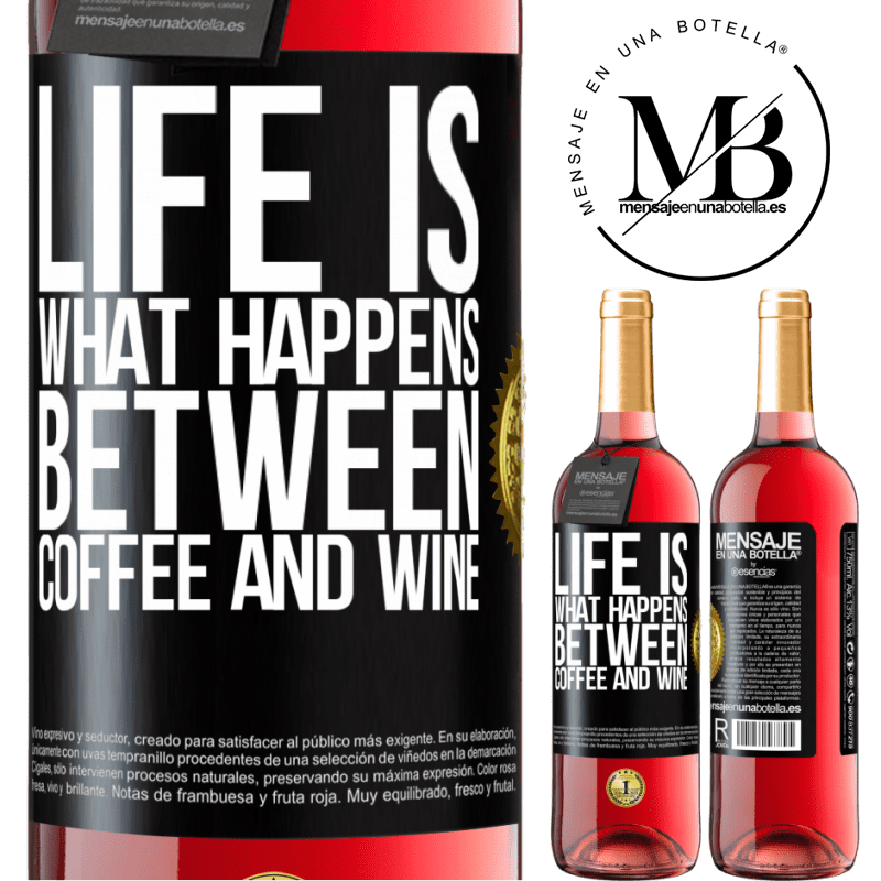 24,95 € Free Shipping | Rosé Wine ROSÉ Edition Life is what happens between coffee and wine Black Label. Customizable label Young wine Harvest 2020 Tempranillo