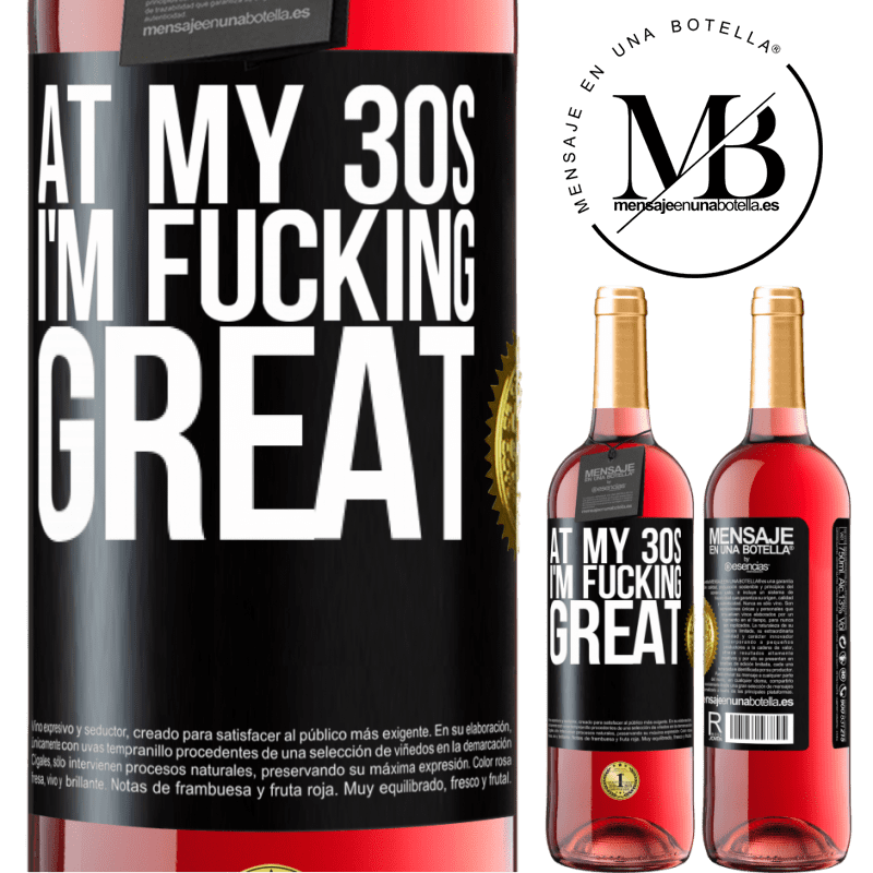 24,95 € Free Shipping | Rosé Wine ROSÉ Edition At my 30s, I'm fucking great Black Label. Customizable label Young wine Harvest 2020 Tempranillo