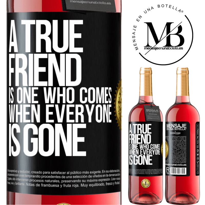 24,95 € Free Shipping | Rosé Wine ROSÉ Edition A true friend is one who comes when everyone is gone Black Label. Customizable label Young wine Harvest 2020 Tempranillo