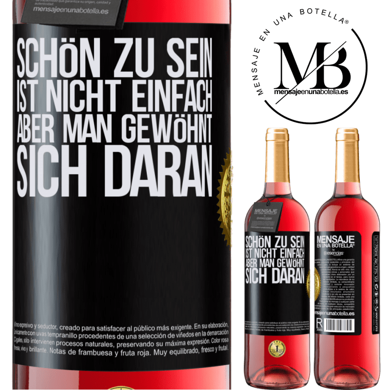 24,95 € Kostenloser Versand | Roséwein ROSÉ Ausgabe Schön zu sein ist nicht einfach, aber man gewöhnt sich daran Schwarzes Etikett. Anpassbares Etikett Junger Wein Ernte 2020 Tempranillo