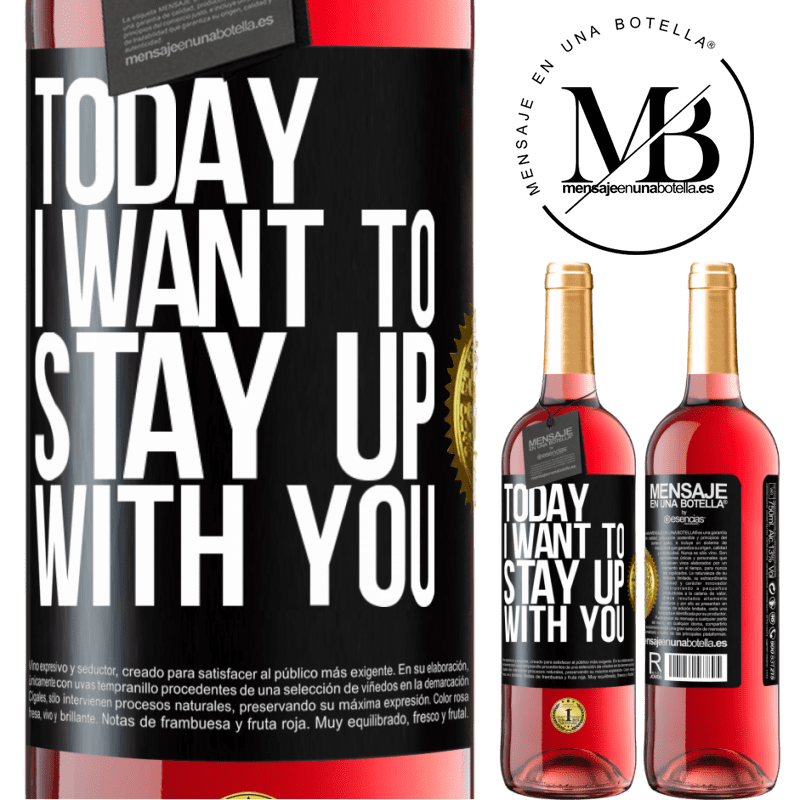 24,95 € Free Shipping | Rosé Wine ROSÉ Edition Today I want to stay up with you Black Label. Customizable label Young wine Harvest 2020 Tempranillo