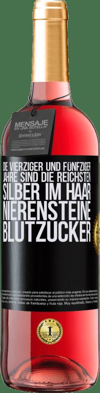 24,95 € Kostenloser Versand | Roséwein ROSÉ Ausgabe Die vierziger und fünfziger Jahre sind die reichsten. Silber im Haar, Nierensteine, Blutzucker Schwarzes Etikett. Anpassbares Etikett Junger Wein Ernte 2020 Tempranillo