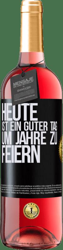 24,95 € Kostenloser Versand   Roséwein ROSÉ Ausgabe Heute ist ein guter Tag, um Jahre zu feiern Schwarzes Etikett. Anpassbares Etikett Junger Wein Ernte 2020 Tempranillo