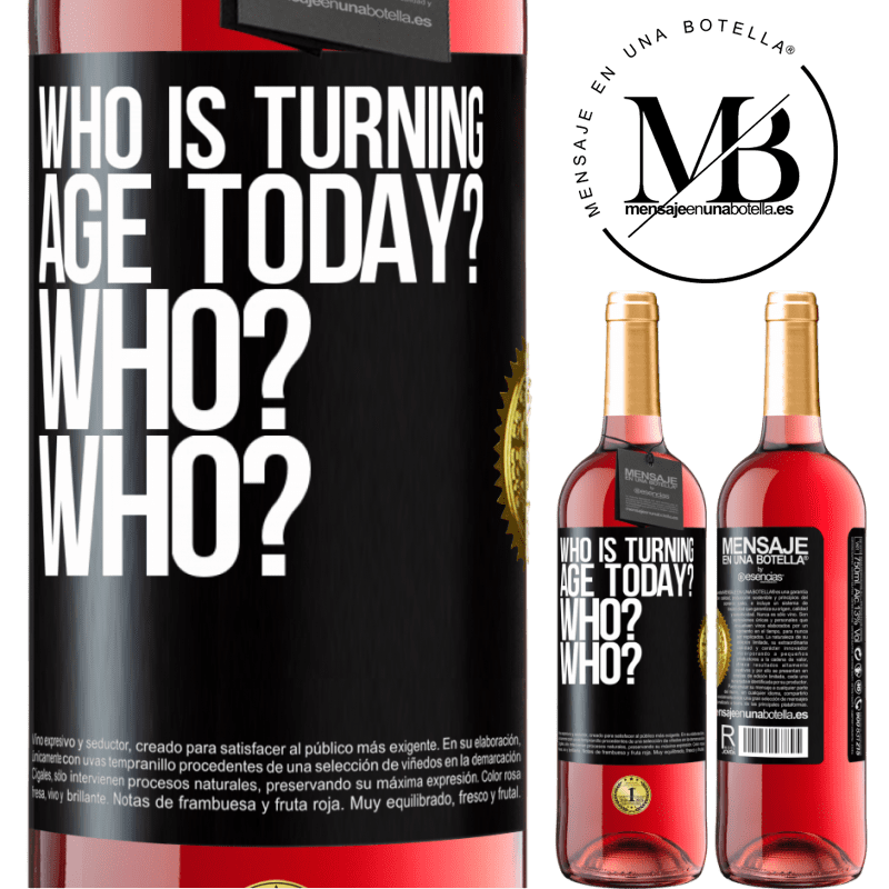 24,95 € Free Shipping   Rosé Wine ROSÉ Edition Who is turning age today? Who? Who? Black Label. Customizable label Young wine Harvest 2020 Tempranillo