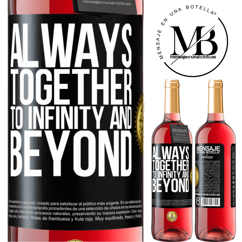 24,95 € Free Shipping | Rosé Wine ROSÉ Edition Always together to infinity and beyond Black Label. Customizable label Young wine Harvest 2020 Tempranillo