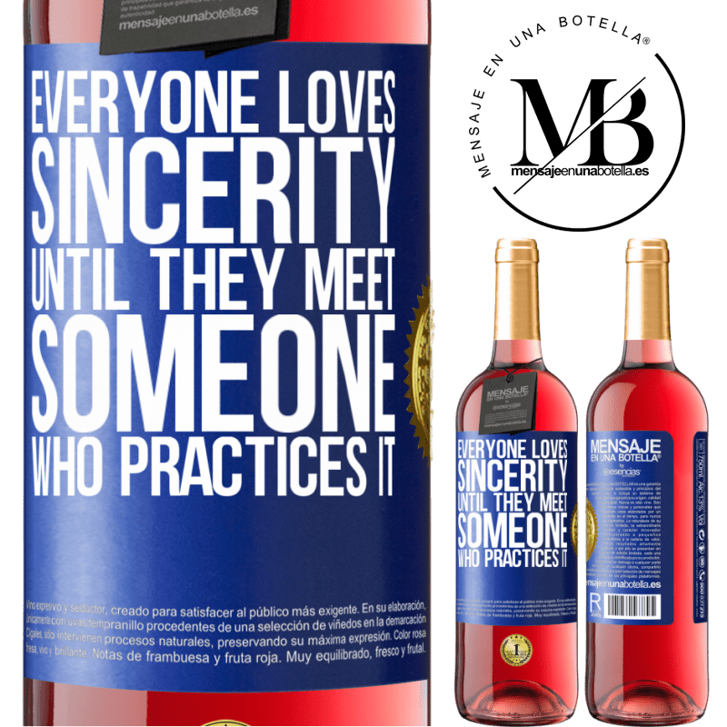 24,95 € Free Shipping | Rosé Wine ROSÉ Edition Everyone loves sincerity. Until they meet someone who practices it Blue Label. Customizable label Young wine Harvest 2020 Tempranillo
