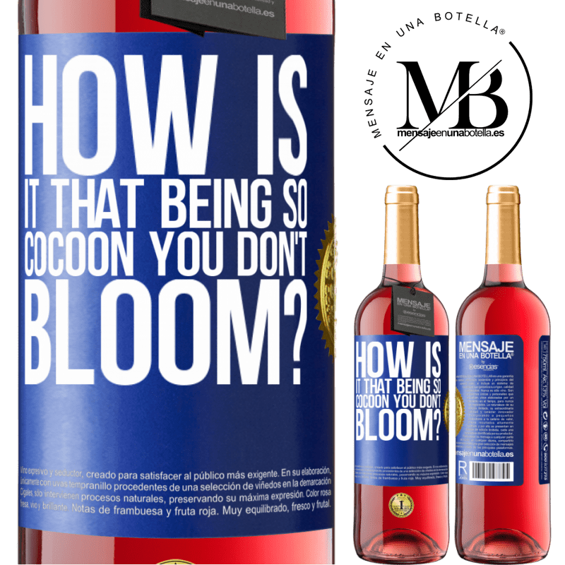 24,95 € Free Shipping   Rosé Wine ROSÉ Edition how is it that being so cocoon you don't bloom? Blue Label. Customizable label Young wine Harvest 2020 Tempranillo