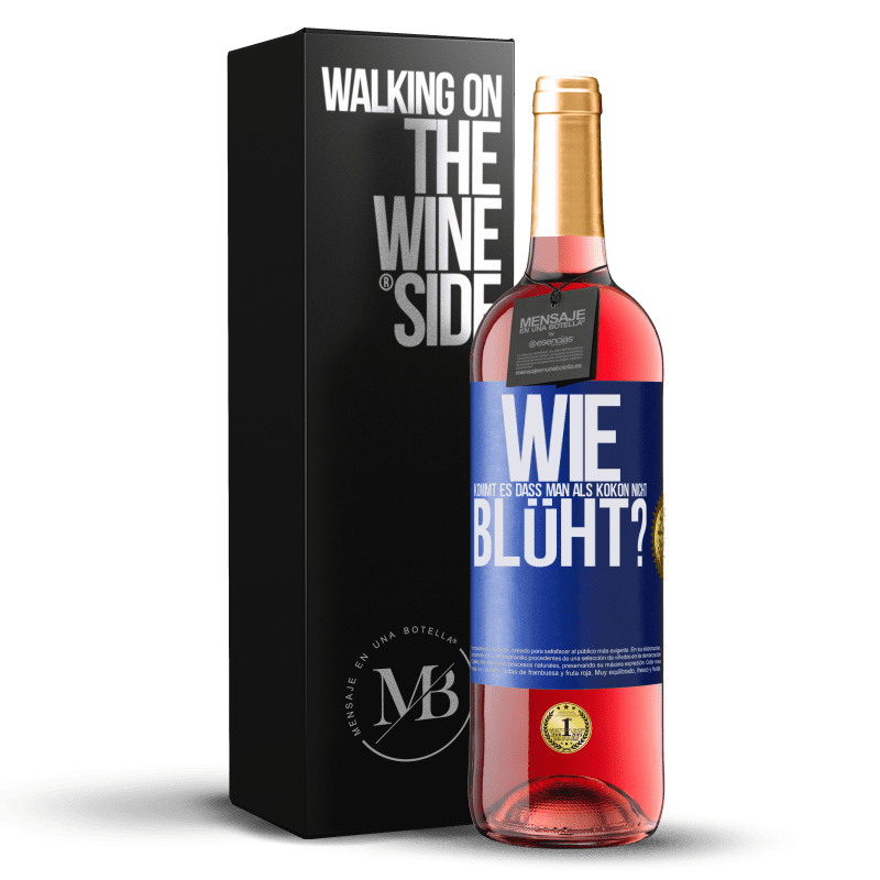 24,95 € Kostenloser Versand | Roséwein ROSÉ Ausgabe wie kommt es, dass man als Kokon nicht blüht? Blaue Markierung. Anpassbares Etikett Junger Wein Ernte 2020 Tempranillo