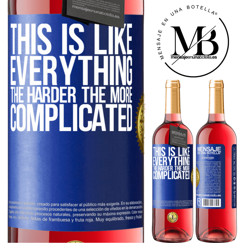 24,95 € Free Shipping | Rosé Wine ROSÉ Edition This is like everything, the harder, the more complicated Blue Label. Customizable label Young wine Harvest 2020 Tempranillo