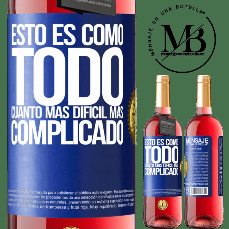 24,95 € Envoi gratuit | Vin rosé Édition ROSÉ C'est comme tout, le plus difficile, le plus compliqué Étiquette Bleue. Étiquette personnalisable Vin jeune Récolte 2020 Tempranillo