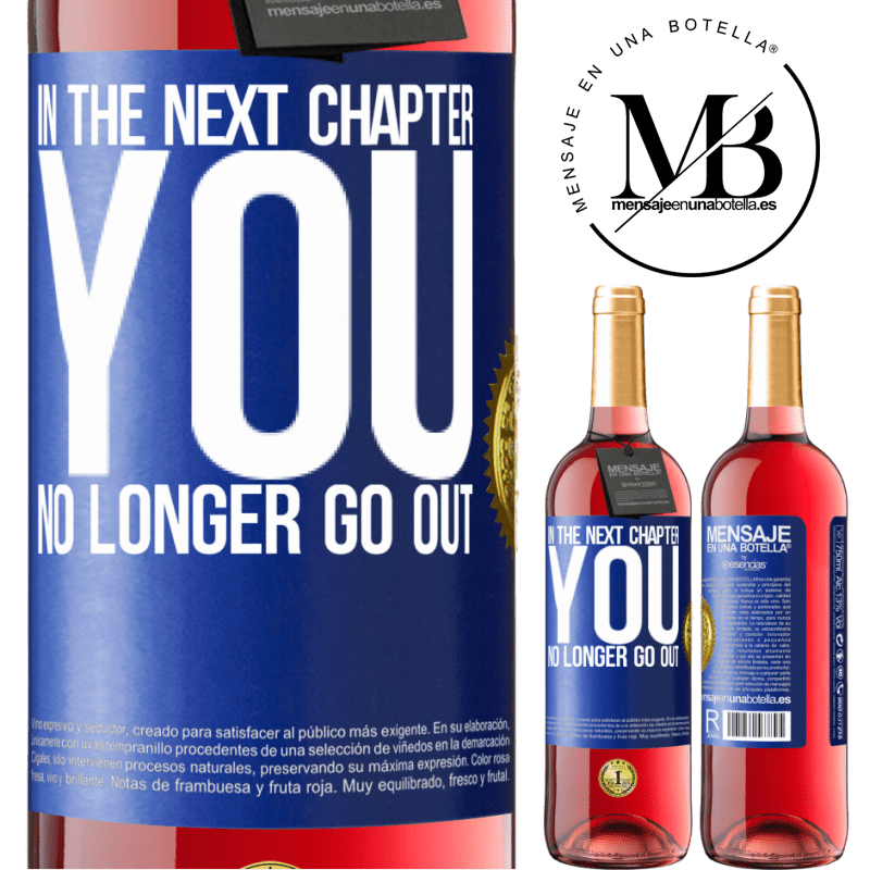 24,95 € Free Shipping | Rosé Wine ROSÉ Edition In the next chapter, you no longer go out Blue Label. Customizable label Young wine Harvest 2020 Tempranillo