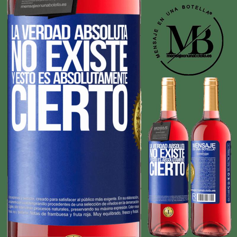 24,95 € Envoi gratuit | Vin rosé Édition ROSÉ La vérité absolue n'existe pas ... et c'est absolument vrai Étiquette Bleue. Étiquette personnalisable Vin jeune Récolte 2020 Tempranillo