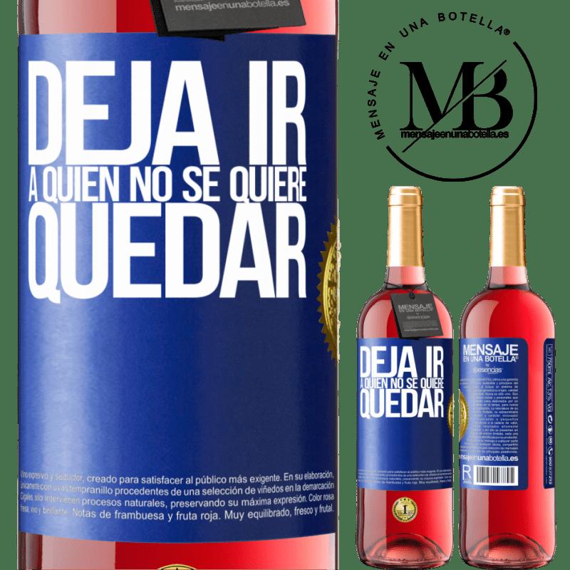 24,95 € Envoi gratuit   Vin rosé Édition ROSÉ Lâchez qui ne veut pas rester Étiquette Bleue. Étiquette personnalisable Vin jeune Récolte 2020 Tempranillo