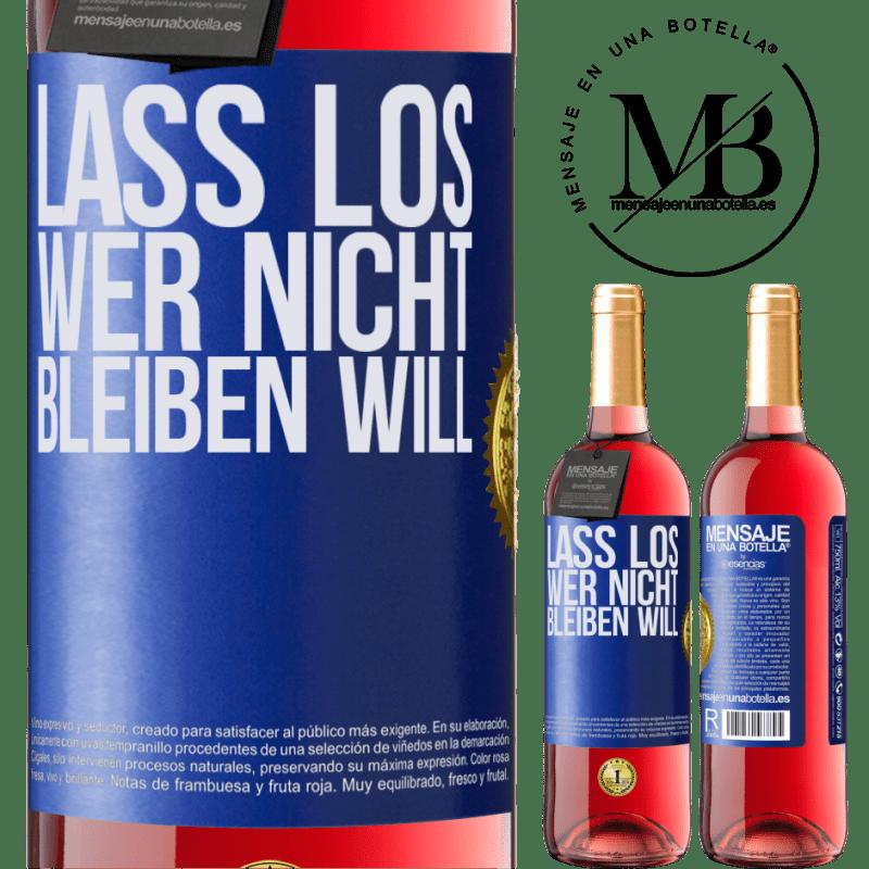 24,95 € Kostenloser Versand | Roséwein ROSÉ Ausgabe Lass los, wer nicht bleiben will Blaue Markierung. Anpassbares Etikett Junger Wein Ernte 2020 Tempranillo