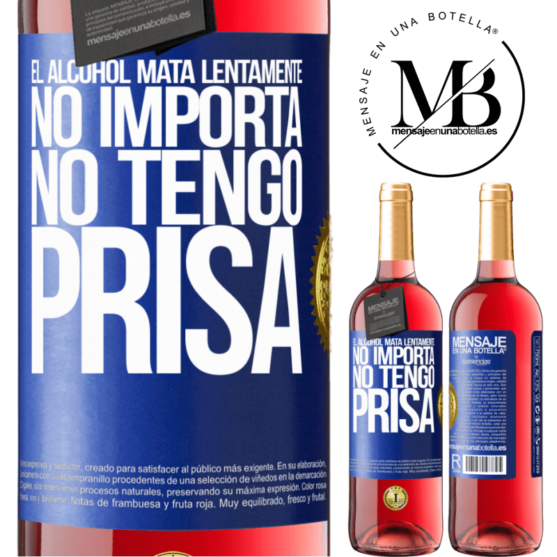 24,95 € Envoi gratuit | Vin rosé Édition ROSÉ L'alcool tue lentement ... Peu importe, je ne suis pas pressé Étiquette Bleue. Étiquette personnalisable Vin jeune Récolte 2020 Tempranillo