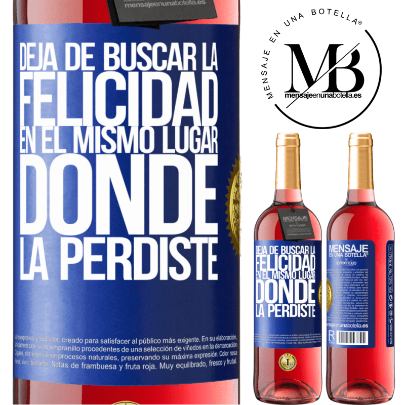 24,95 € Envoi gratuit | Vin rosé Édition ROSÉ Arrêtez de chercher le bonheur au même endroit où vous l'avez perdu Étiquette Bleue. Étiquette personnalisable Vin jeune Récolte 2020 Tempranillo
