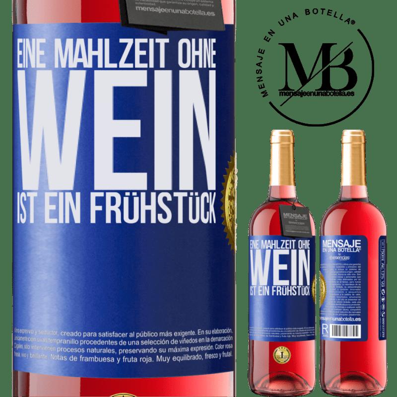 24,95 € Kostenloser Versand | Roséwein ROSÉ Ausgabe Eine Mahlzeit ohne Wein ist ein Frühstück Blaue Markierung. Anpassbares Etikett Junger Wein Ernte 2020 Tempranillo