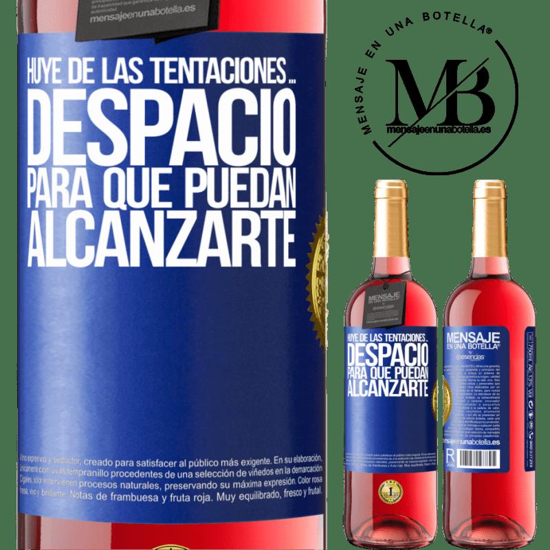 24,95 € Envoi gratuit   Vin rosé Édition ROSÉ Fuyez les tentations ... lentement, pour qu'ils puissent vous atteindre Étiquette Bleue. Étiquette personnalisable Vin jeune Récolte 2020 Tempranillo