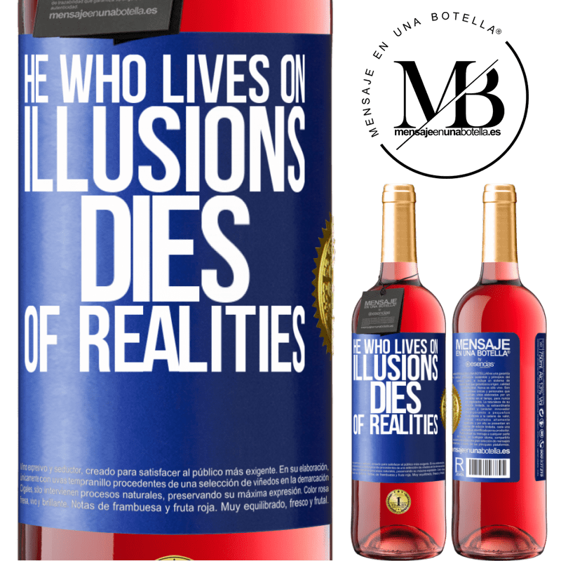 24,95 € Free Shipping | Rosé Wine ROSÉ Edition He who lives on illusions dies of realities Blue Label. Customizable label Young wine Harvest 2020 Tempranillo