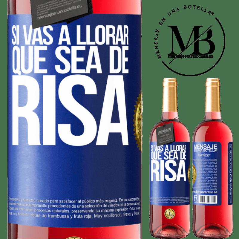 24,95 € Envoi gratuit | Vin rosé Édition ROSÉ Si tu vas pleurer, fais-la rire Étiquette Bleue. Étiquette personnalisable Vin jeune Récolte 2020 Tempranillo